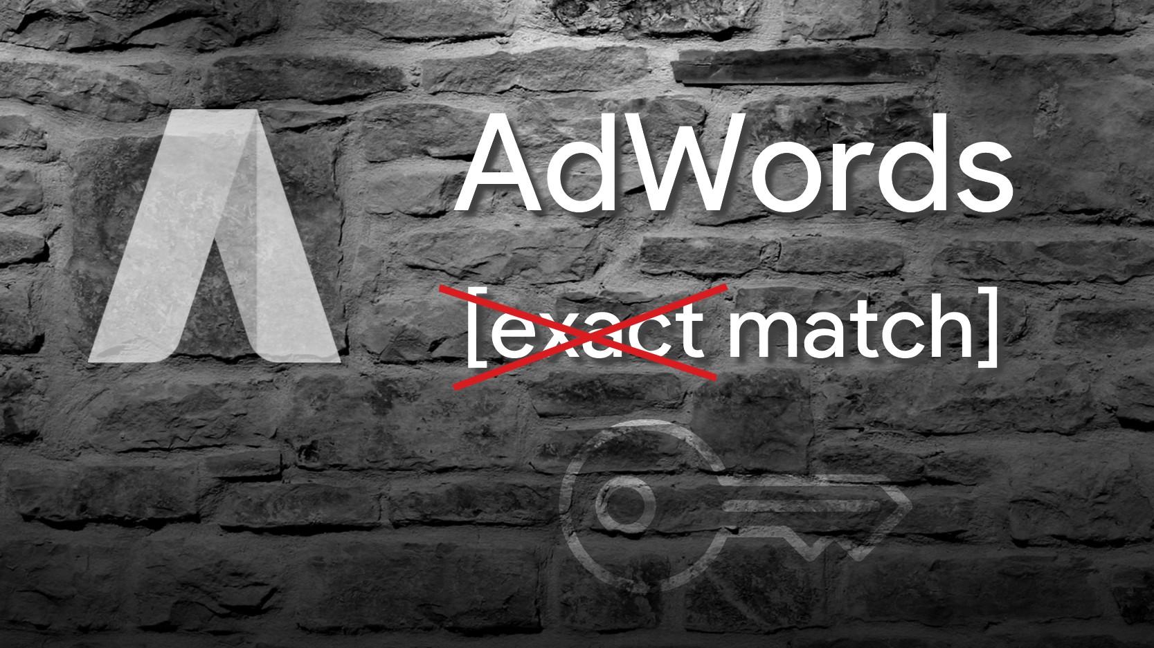 Google AdWords Exact Match Keyword Option wird aufgeweicht