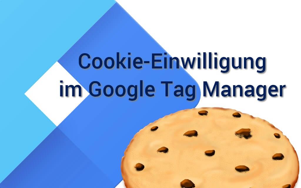 Cookie-Einwilligung im Google Tag Manager
