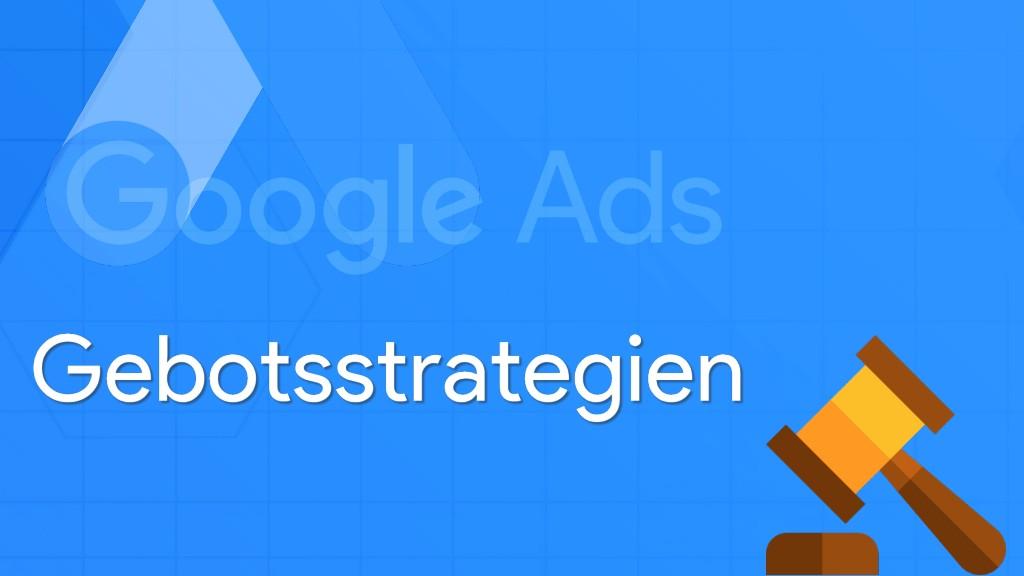 Google Ads Gebotsstrategien