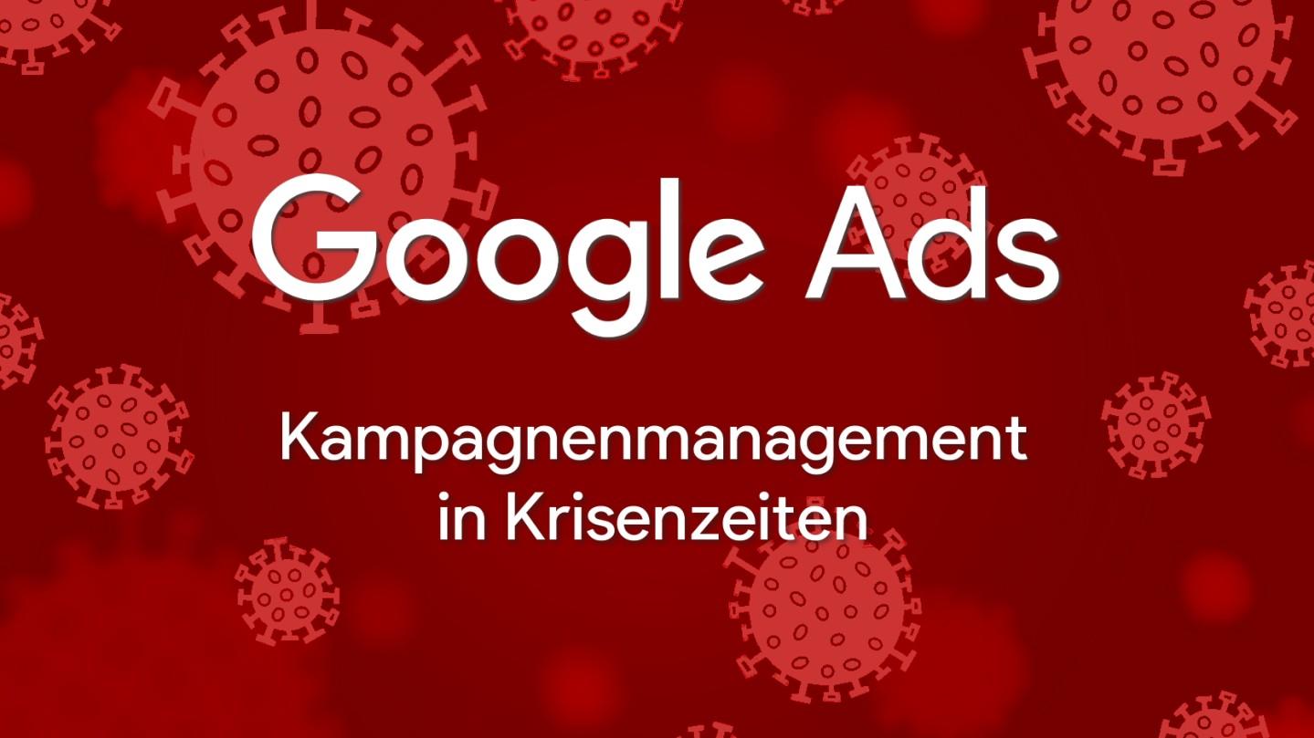 Google Ads in Krisenzeiten